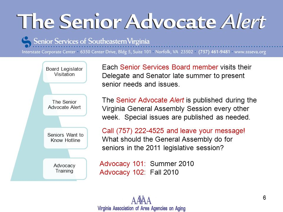 6 The Senior Advocate Alert is published during the Virginia General Assembly Session every other week.