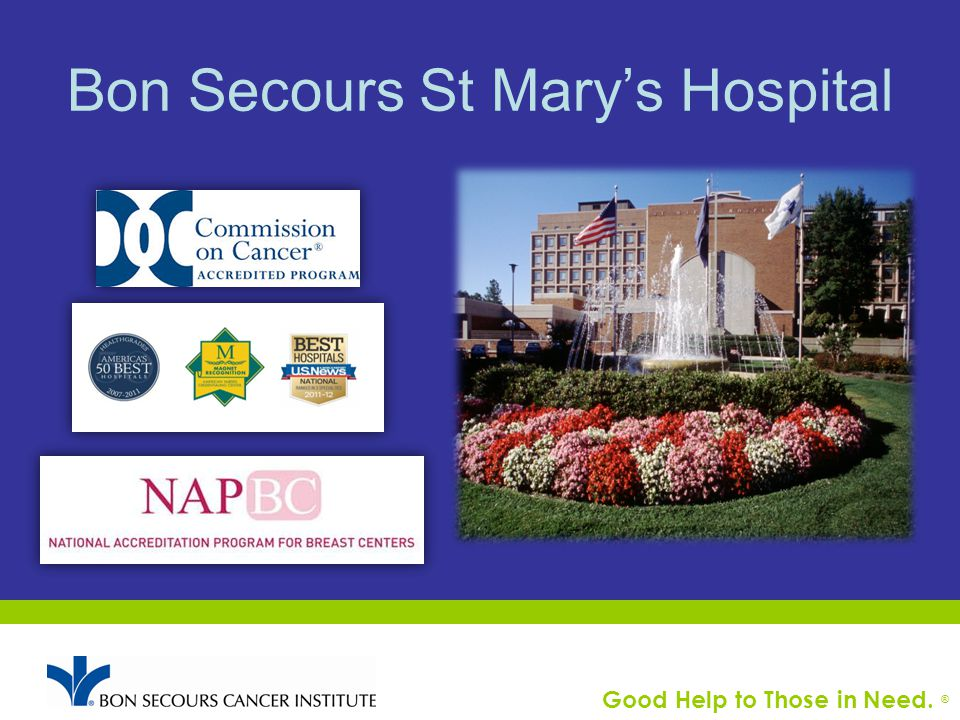 Good Help to Those in Need. ® Bon Secours St Mary's Hospital