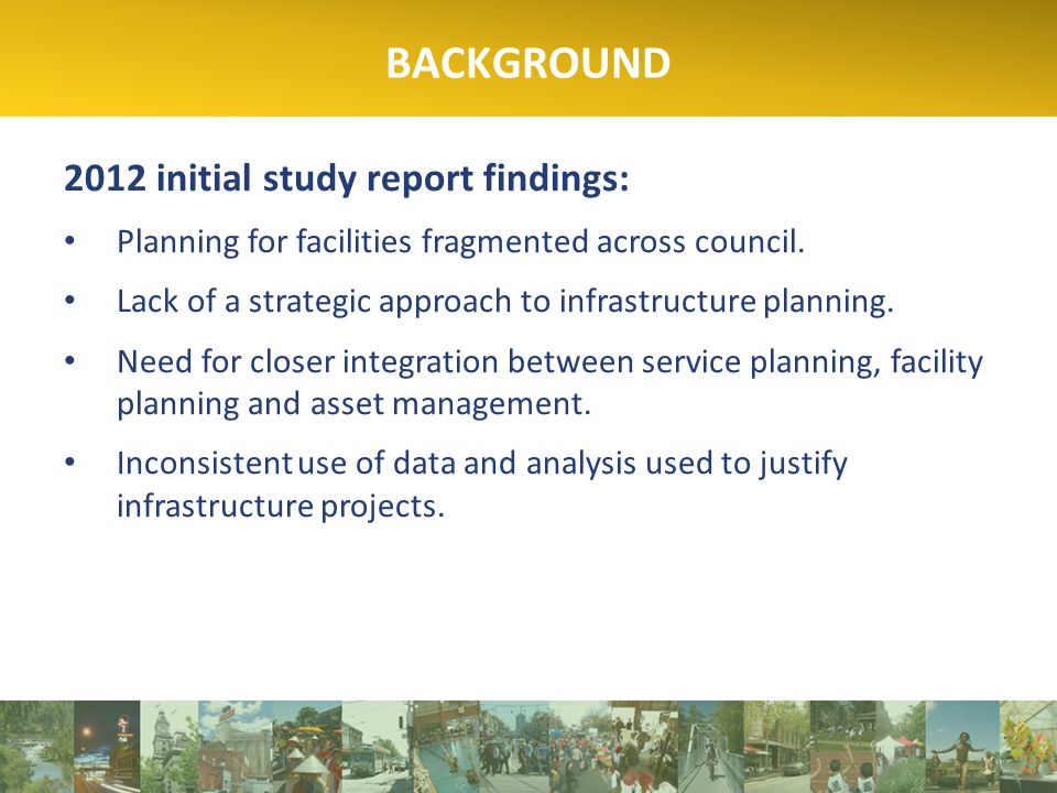 2012 initial study report findings: Planning for facilities fragmented across council.