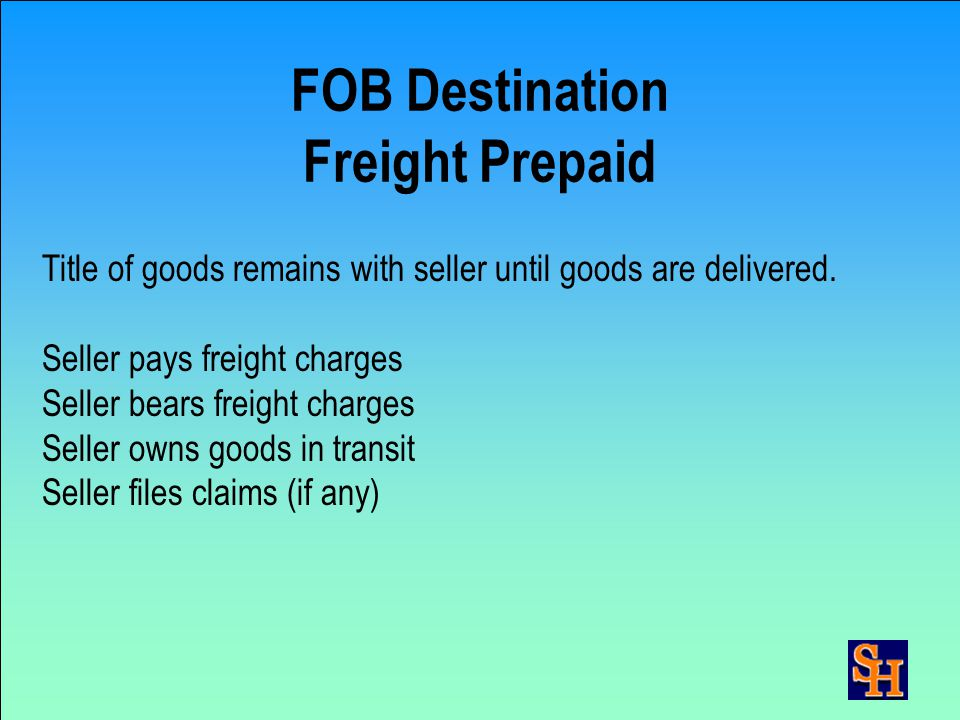FOB Origin or FOB Freight Collect Title & control of goods passes to buyer when carrier signs for goods at point of origin. Buyer pays freight charges