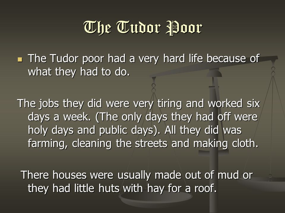 The Rich Tudors The rich Tudors had a far better life than the poor despite the rich ate more meat and therefore the rich had a shorter life.
