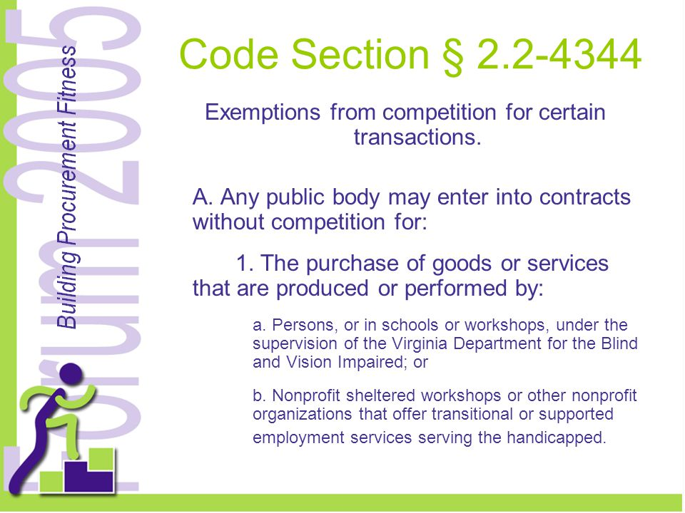 Code Section § 2.2-4344 Exemptions from competition for certain transactions.