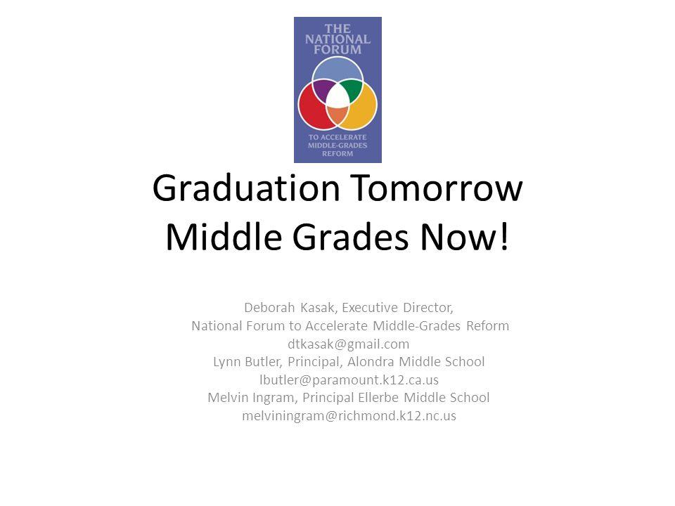 Graduation Tomorrow Middle Grades Now.