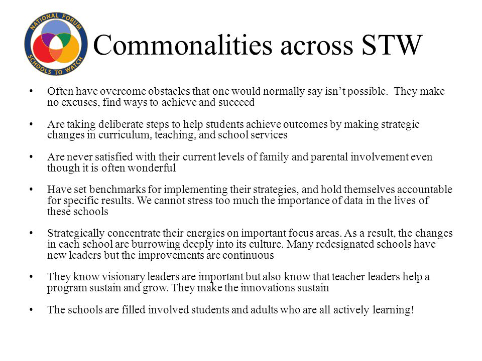 Commonalities across STW Often have overcome obstacles that one would normally say isn't possible.