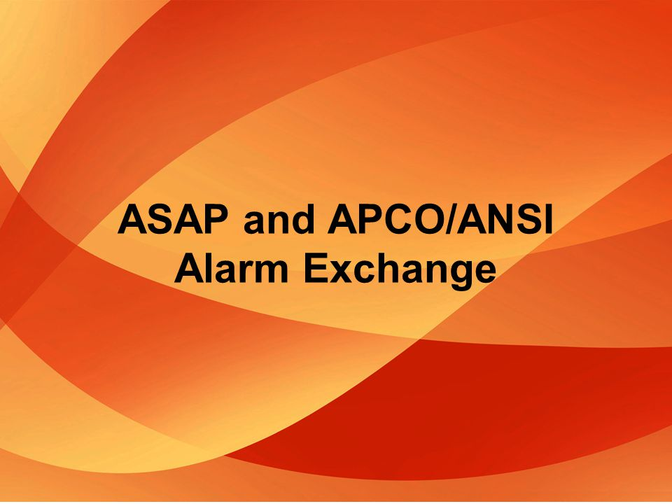© CommSys, Inc. ~ May 2012 ASAP and APCO/ANSI Alarm Exchange