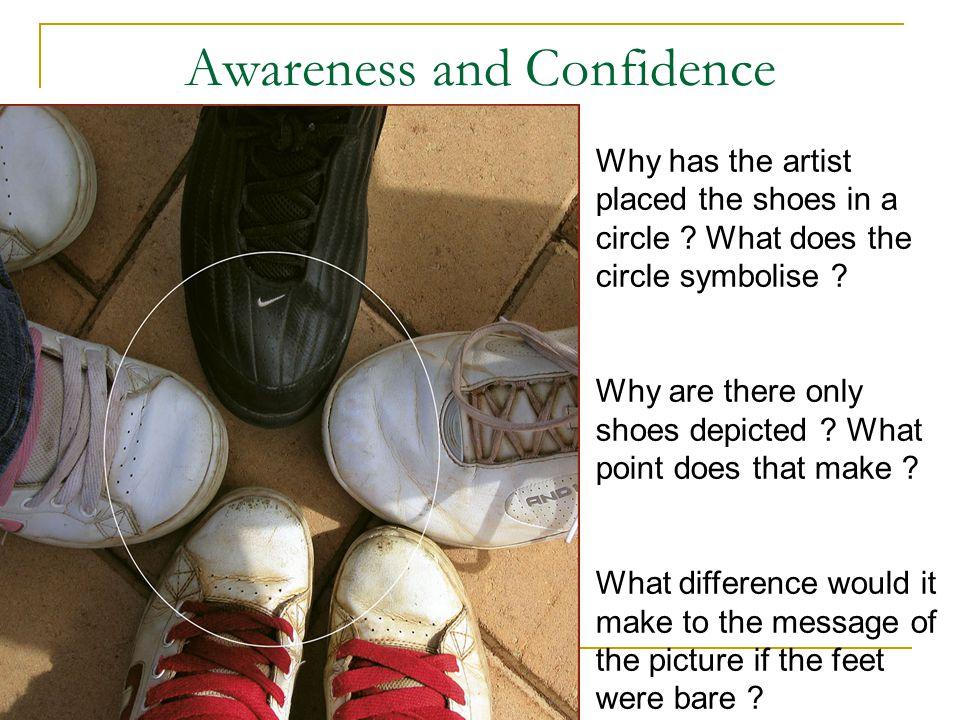 Awareness and Confidence Why has the artist placed the shoes in a circle .