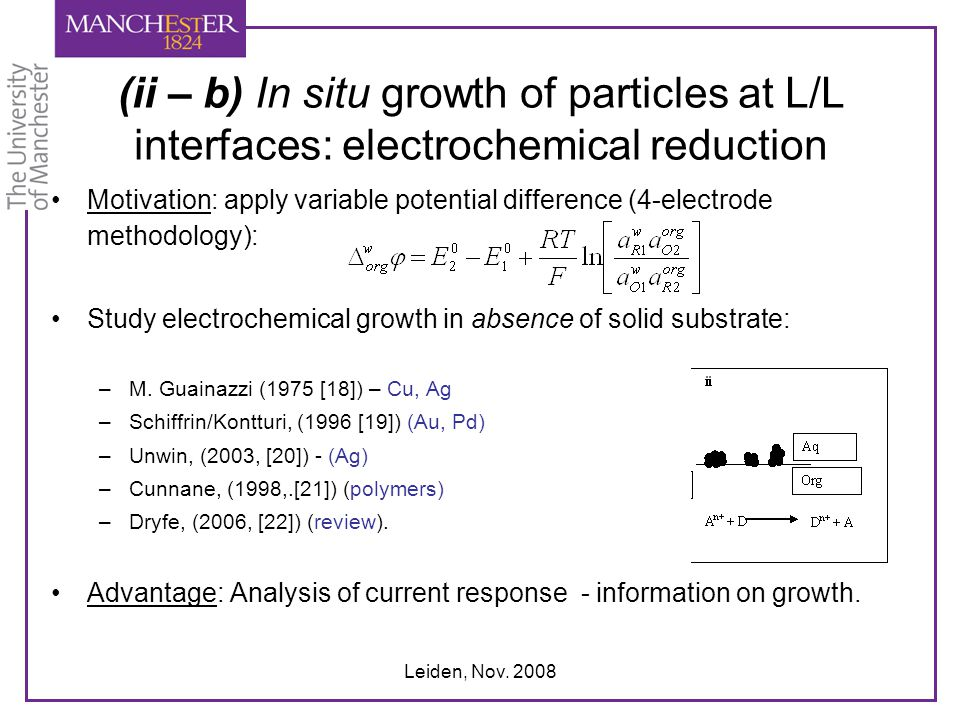 Leiden, Nov. 2008 (ii – b) In situ growth of particles at L/L interfaces: electrochemical reduction Motivation: apply variable potential difference (4