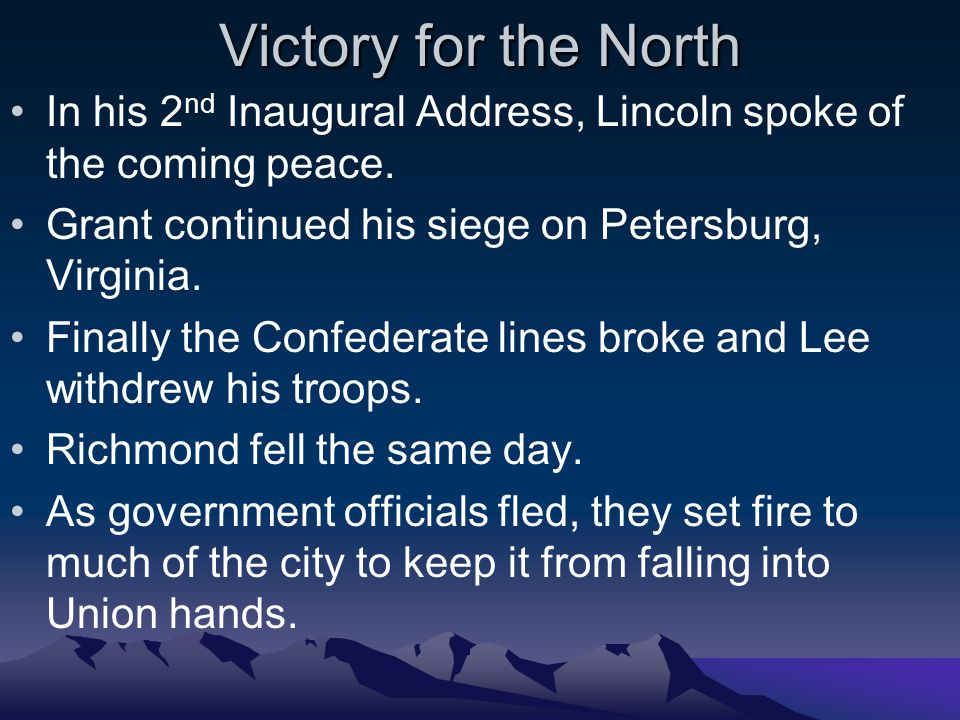 Victory for the North In his 2 nd Inaugural Address, Lincoln spoke of the coming peace.