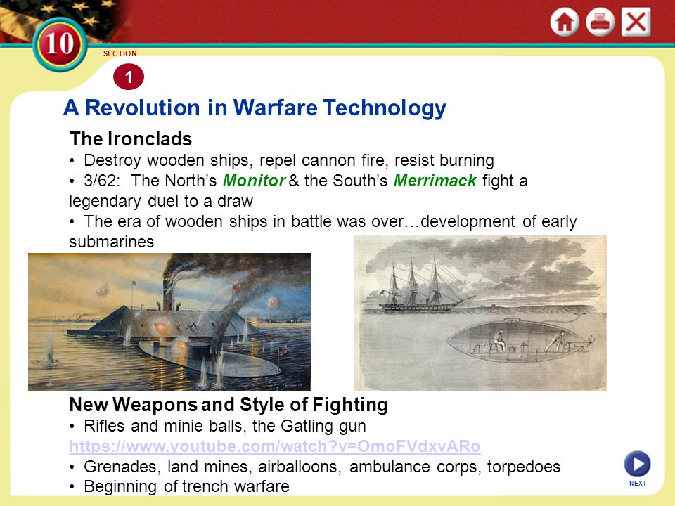 A Revolution in Warfare Technology The Ironclads Destroy wooden ships, repel cannon fire, resist burning 3/62: The North's Monitor & the South's Merri