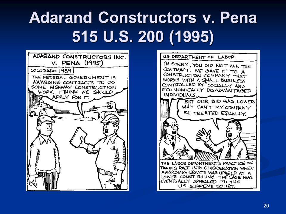20 Adarand Constructors v. Pena 515 U.S. 200 (1995)