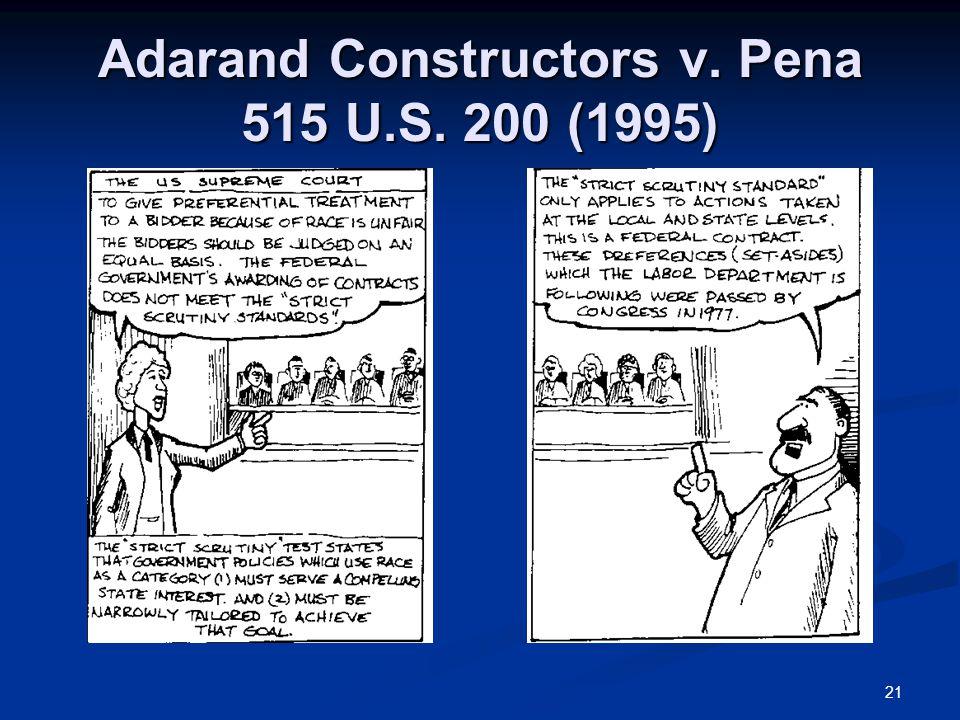 21 Adarand Constructors v. Pena 515 U.S. 200 (1995)