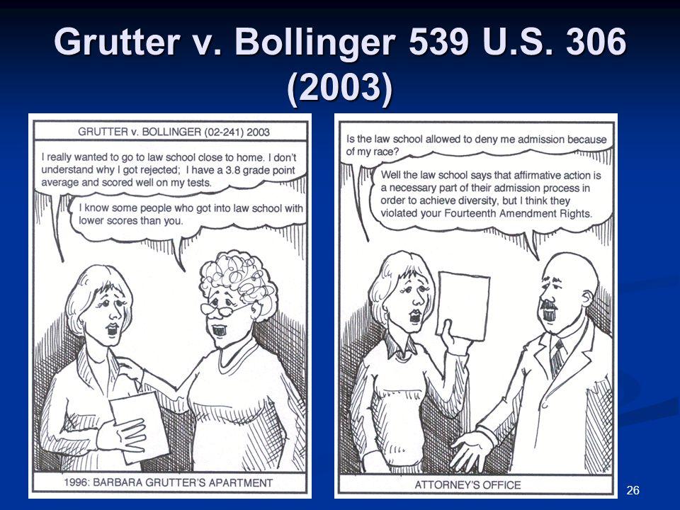 26 Grutter v. Bollinger 539 U.S. 306 (2003)