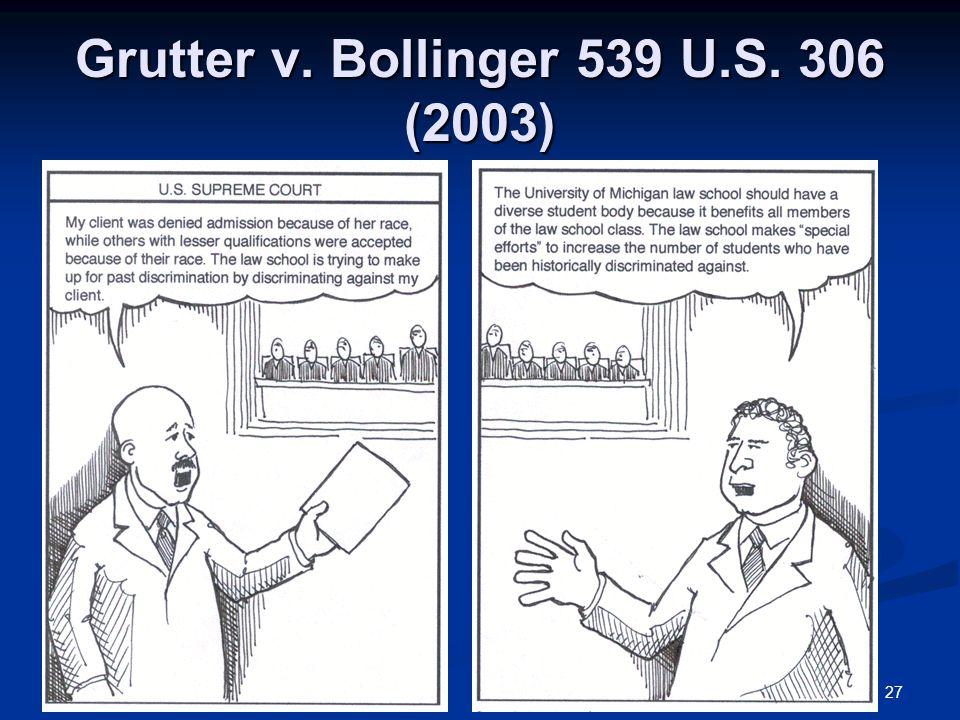 27 Grutter v. Bollinger 539 U.S. 306 (2003)