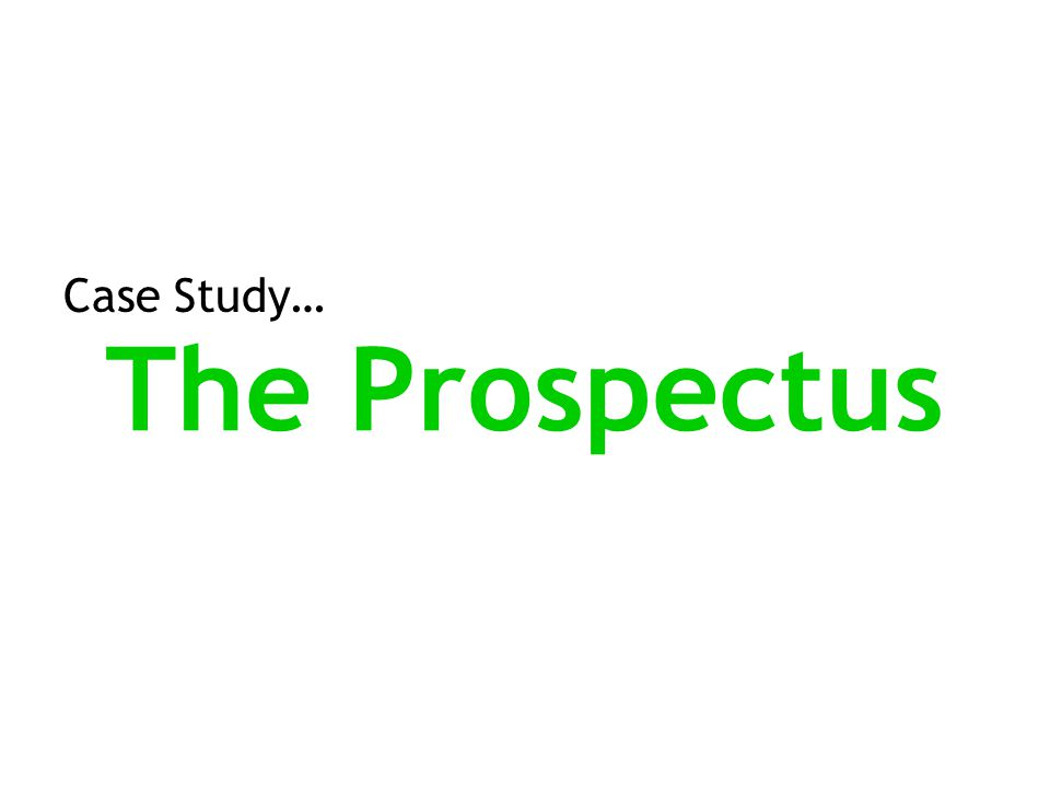 Case Study… The Prospectus