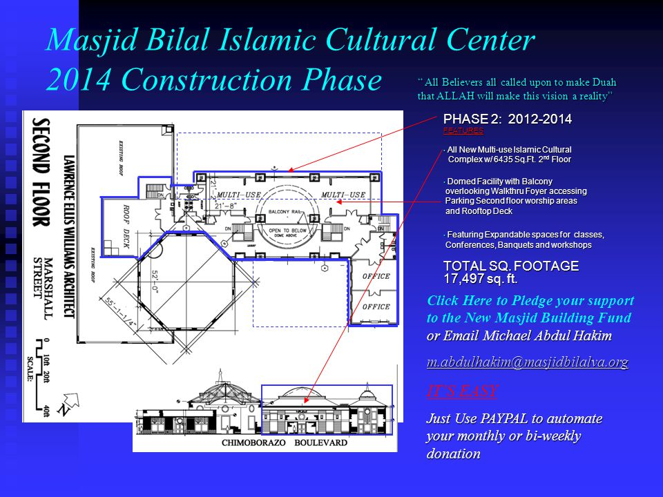 Masjid Bilal Islamic Cultural Center 2014 Construction Phase PHASE 2: 2012-2014 FEATURES All New Multi-use Islamic Cultural Complex w/ 6435 Sq.Ft.