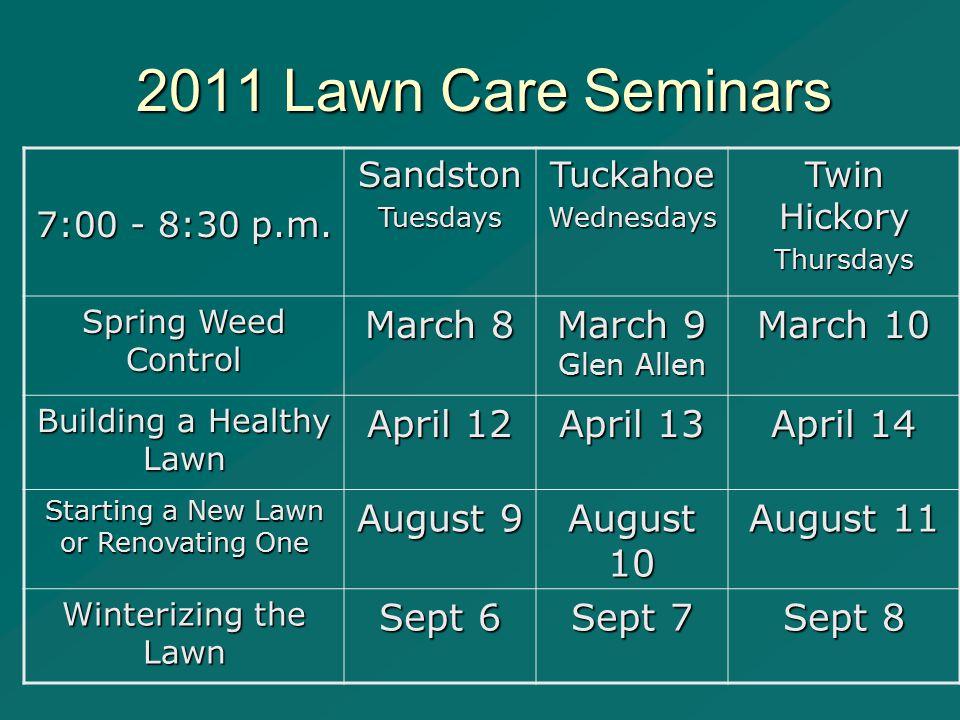2011 Lawn Care Seminars 7:00 - 8:30 p.m.