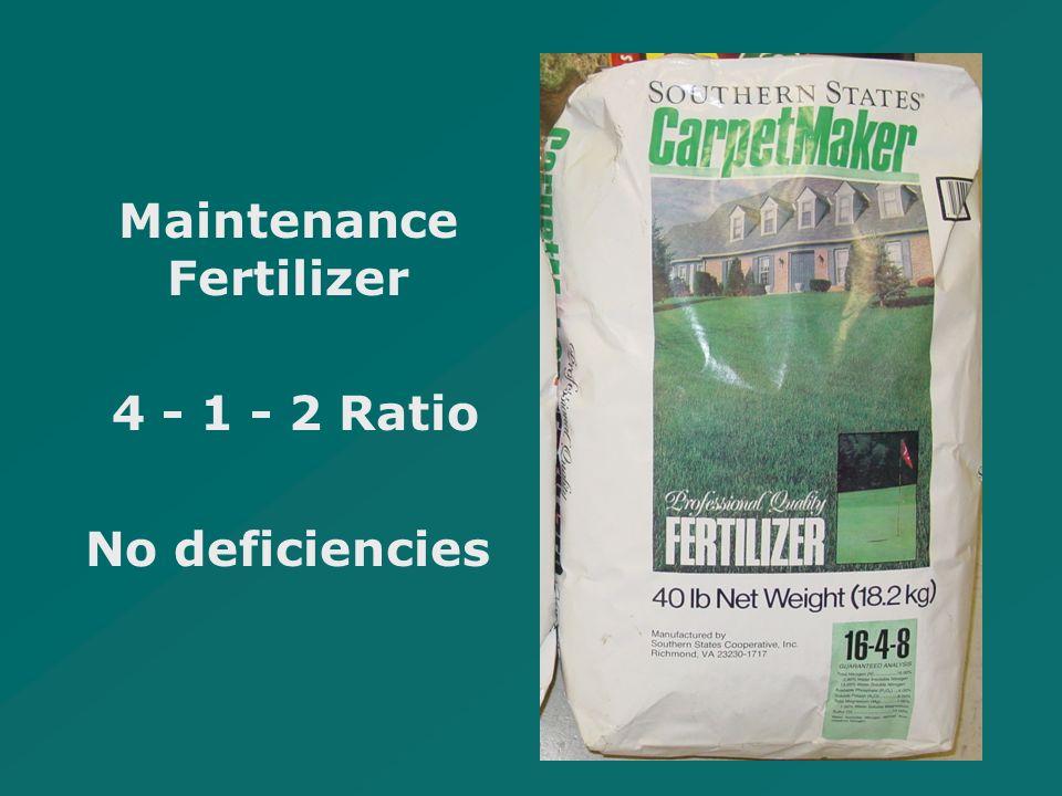 Maintenance Fertilizer 4 - 1 - 2 Ratio No deficiencies