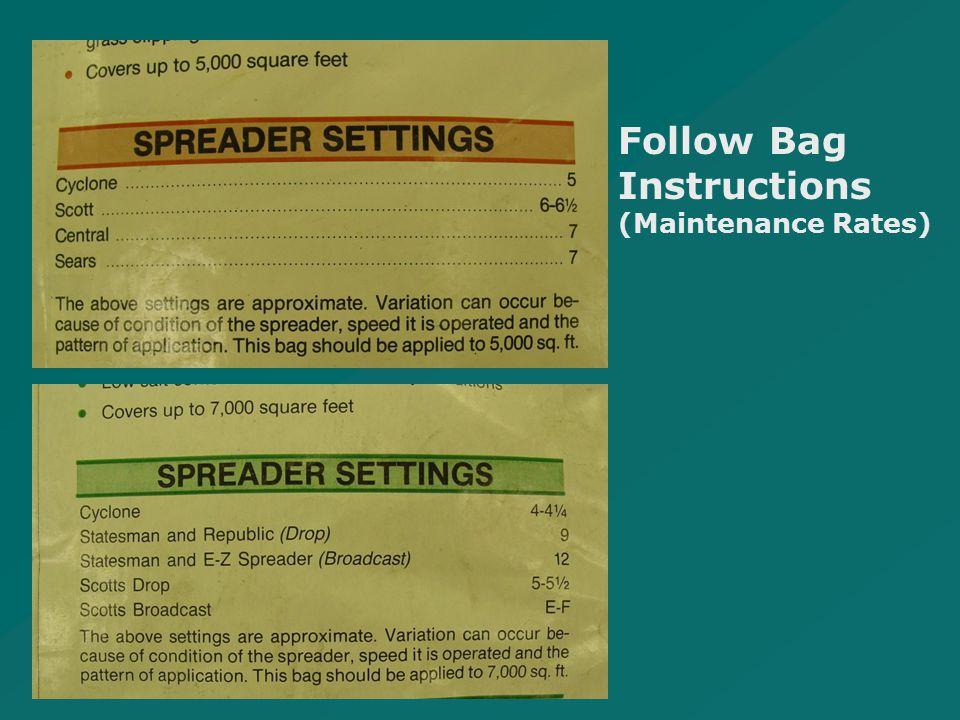 Follow Bag Instructions (Maintenance Rates)