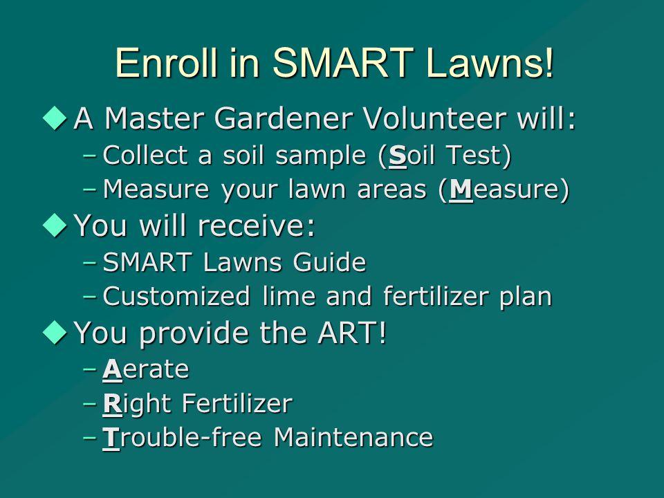 Enroll in SMART Lawns.