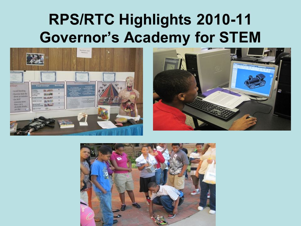 RPS/RTC Highlights 2010-11 Governor's Academy for STEM