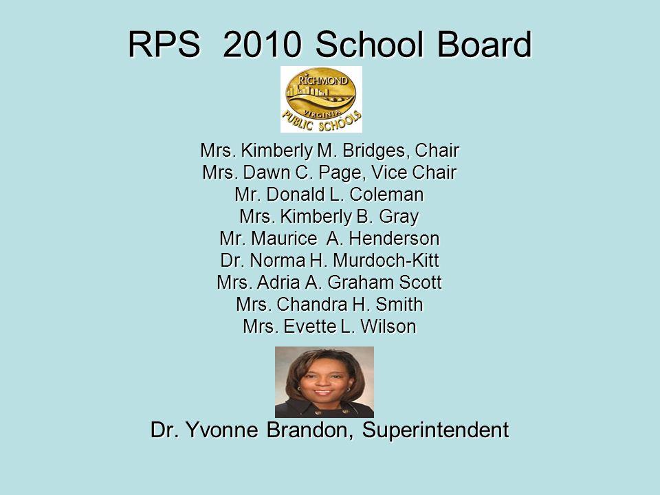 RPS 2010 School Board Mrs. Kimberly M. Bridges, Chair Mrs.