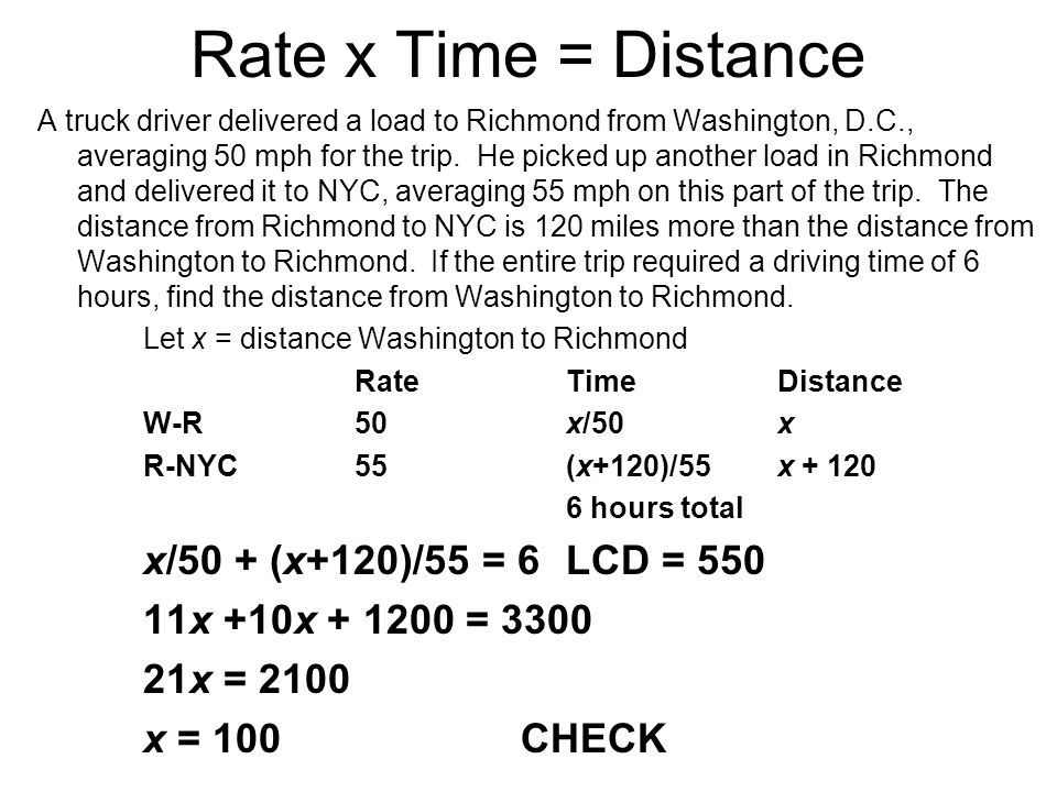 Rate x Time = Distance A truck driver delivered a load to Richmond from Washington, D.C., averaging 50 mph for the trip.