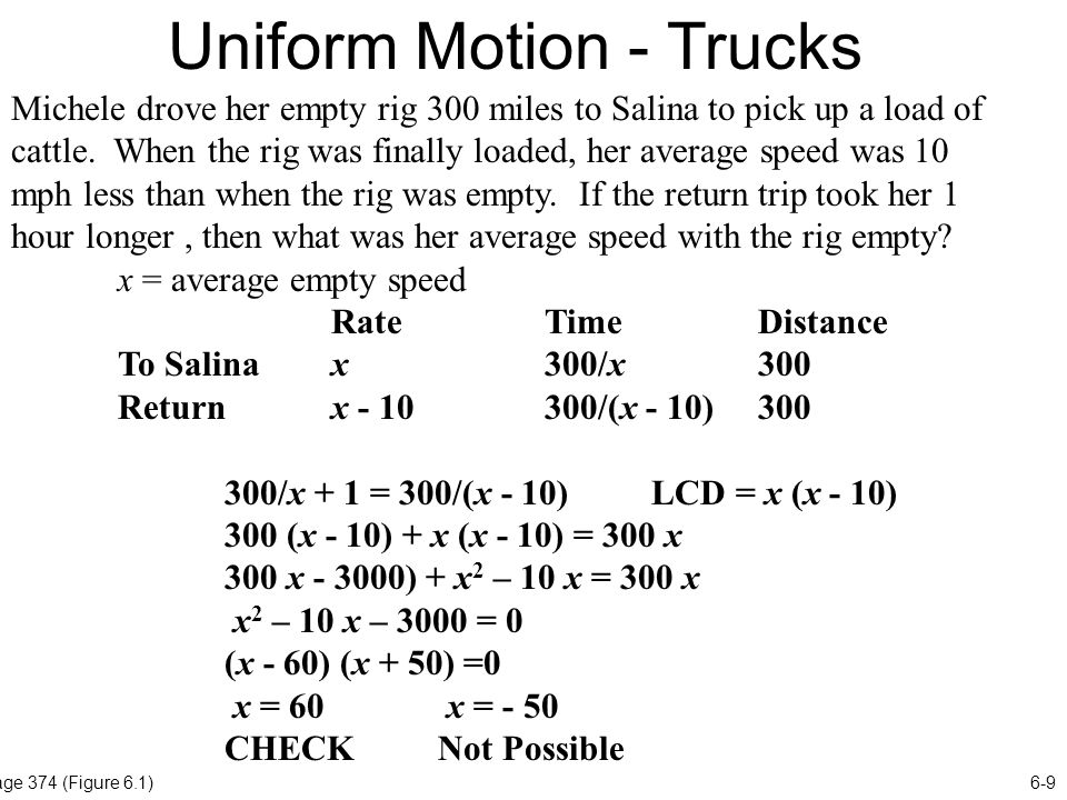Uniform Motion - Trucks 6-9Page 374 (Figure 6.1) Michele drove her empty rig 300 miles to Salina to pick up a load of cattle.
