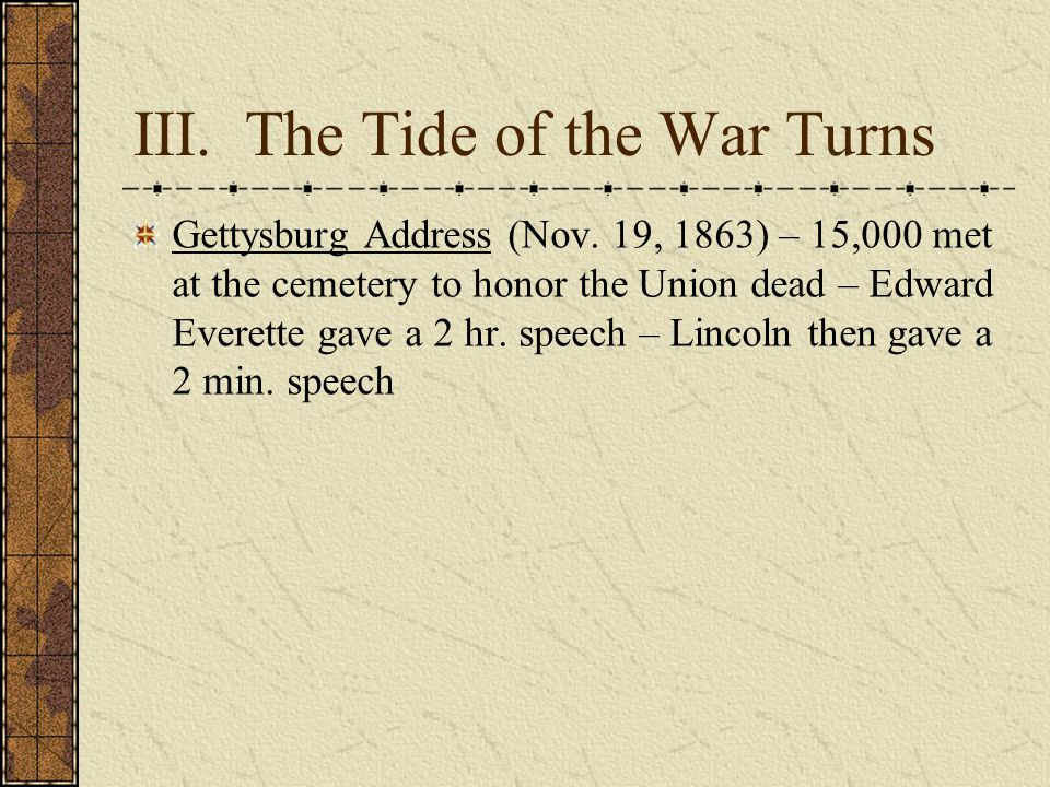 III.The Tide of the War Turns Gettysburg Address (Nov.