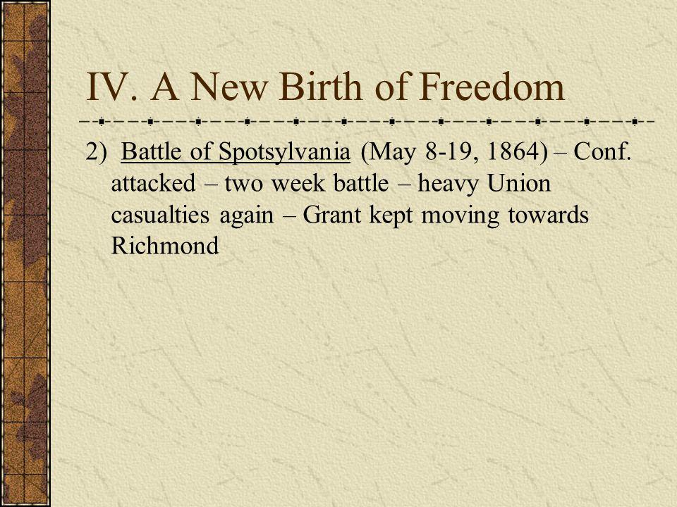 IV.A New Birth of Freedom 2) Battle of Spotsylvania (May 8-19, 1864) – Conf.