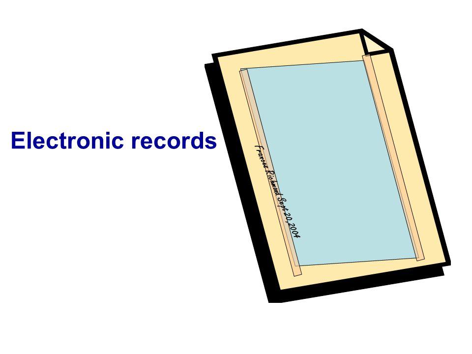 Electronic records Frances Richmond Sept 20,2004