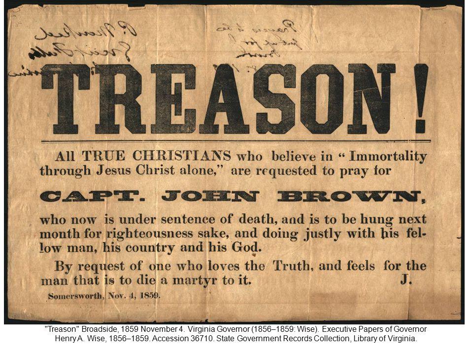 Treason Broadside, 1859 November 4.Virginia Governor (1856–1859: Wise).