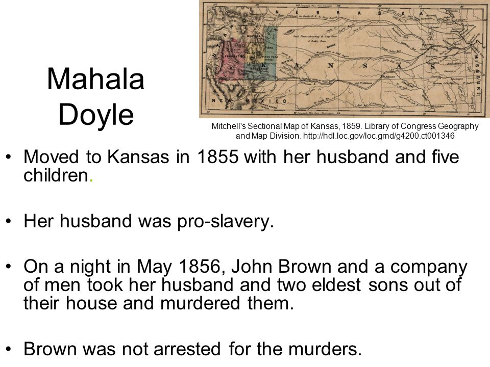 Mahala Doyle Moved to Kansas in 1855 with her husband and five children.