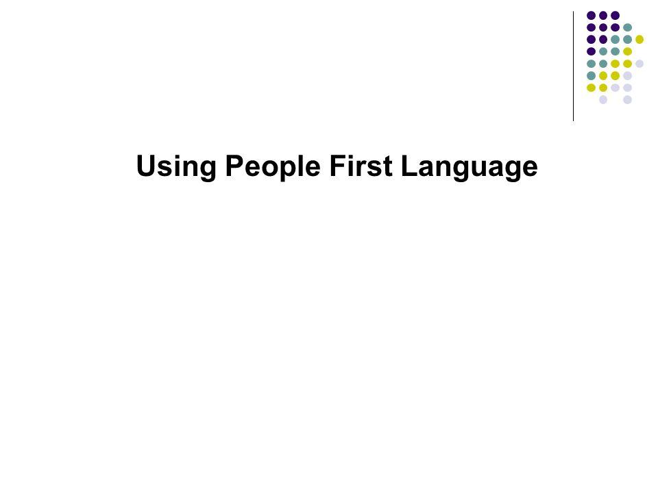 Using People First Language