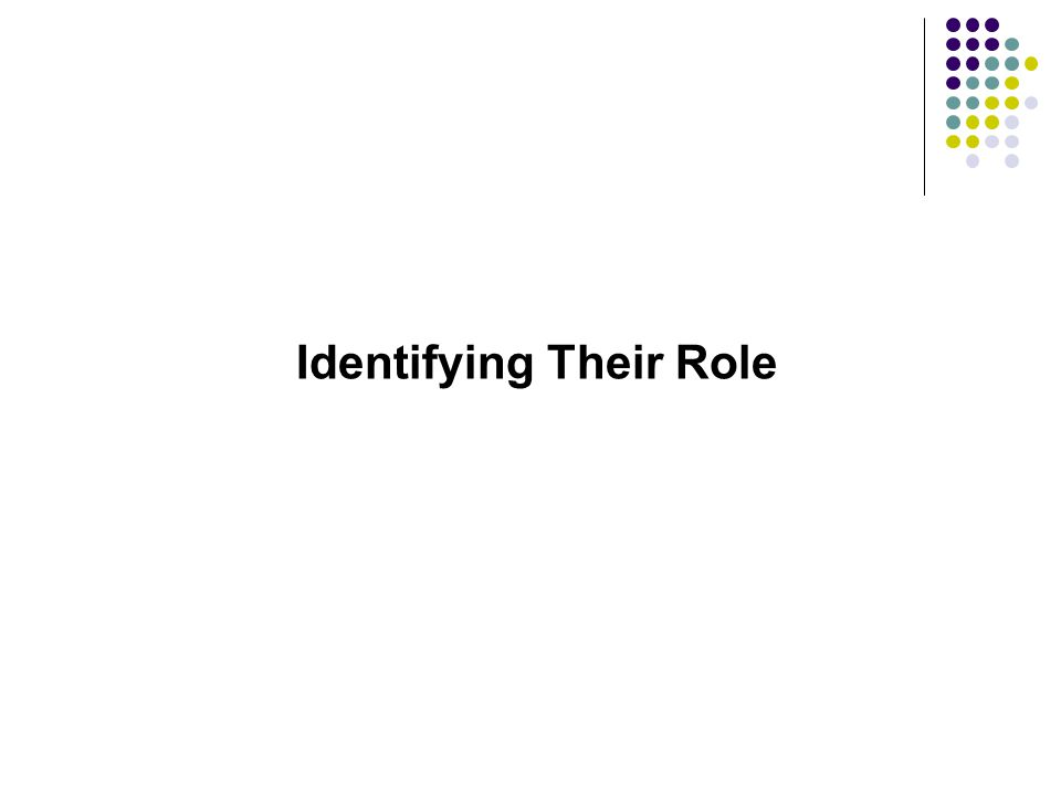 Identifying Their Role