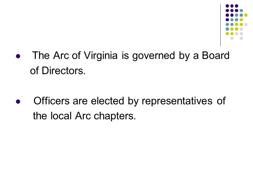 The Arc of Virginia is governed by a Board of Directors.