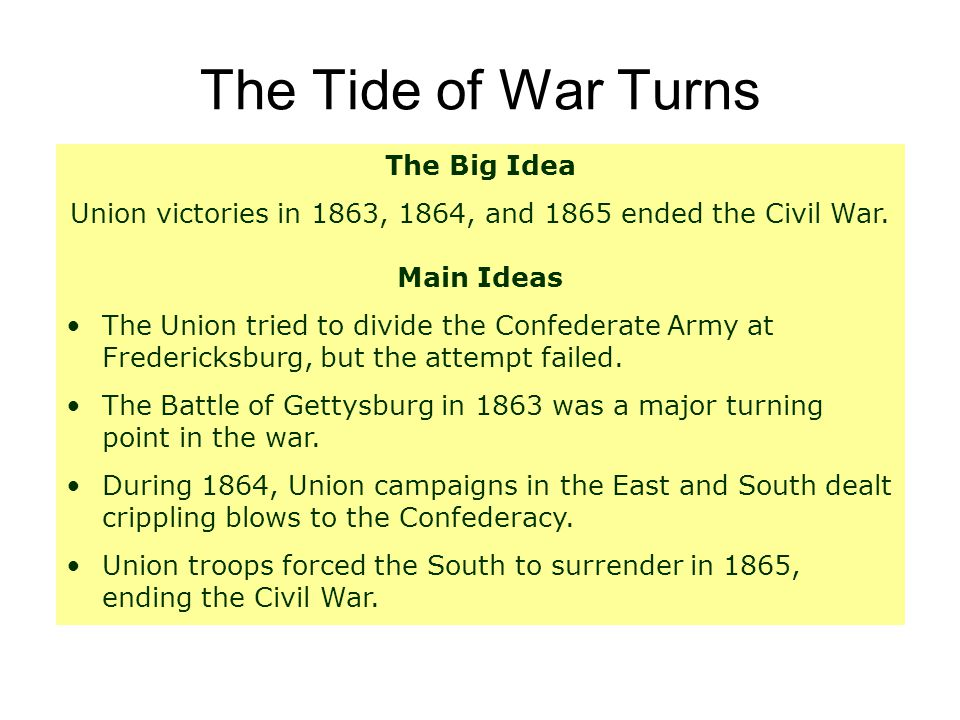 Main Idea 1: The Union tried to divide the Confederate Army at Fredericksburg, but the attempt failed.