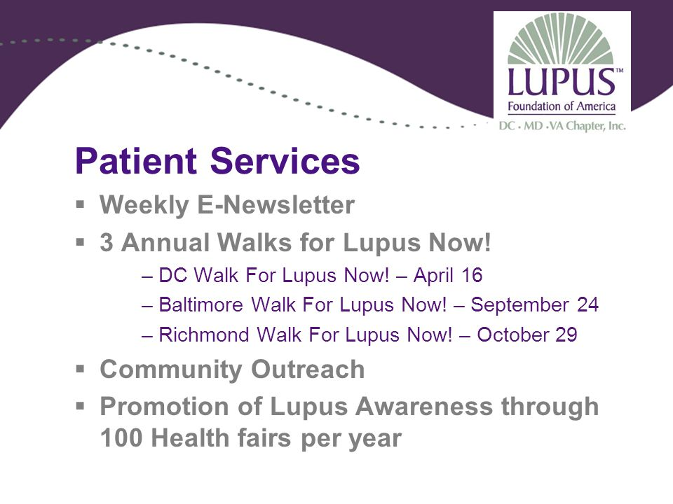 Patient Services  Weekly E-Newsletter  3 Annual Walks for Lupus Now.