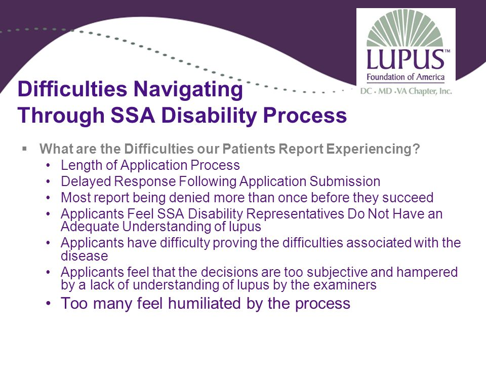 Difficulties Navigating Through SSA Disability Process  What are the Difficulties our Patients Report Experiencing.