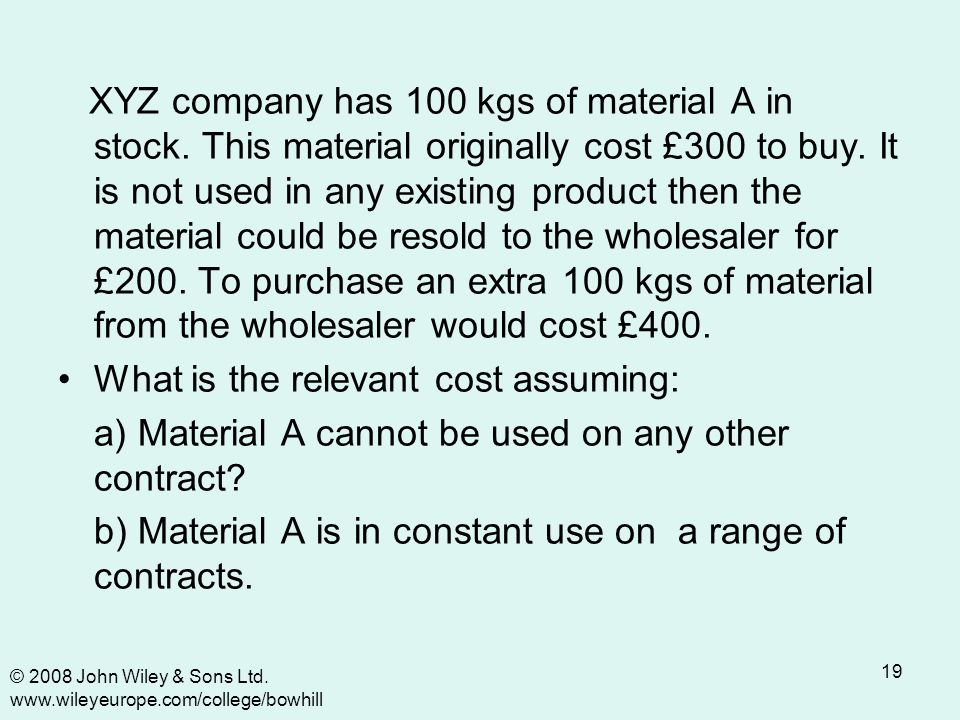 19 XYZ company has 100 kgs of material A in stock.
