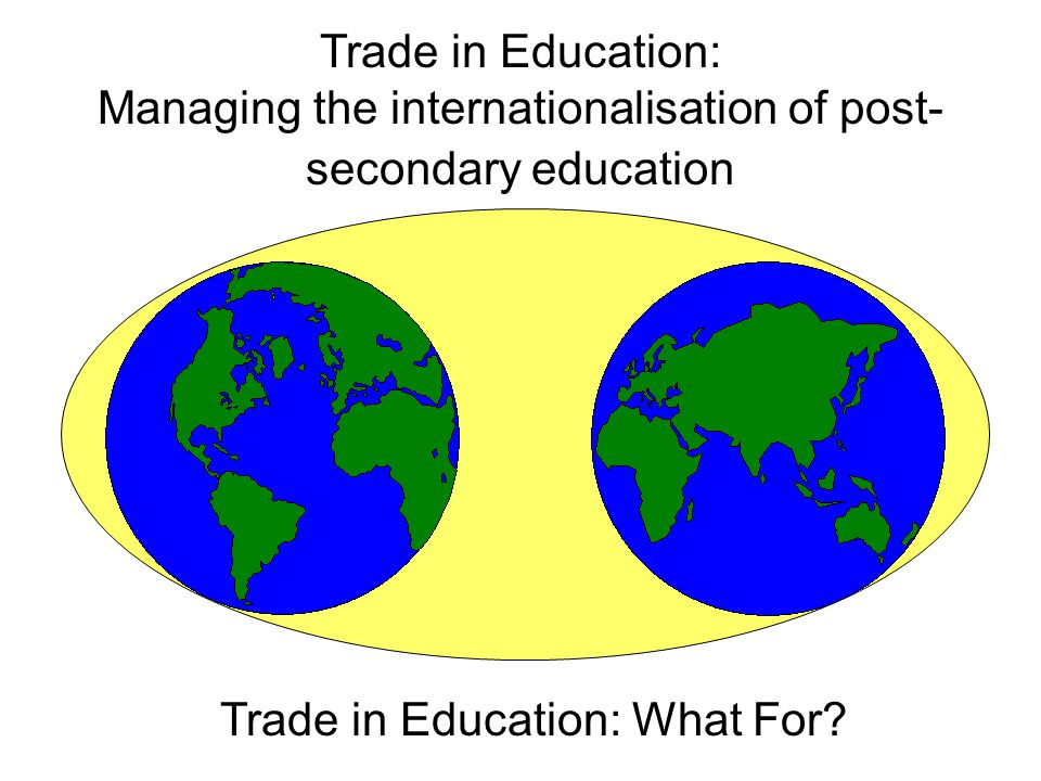 Trade in Education: What For.