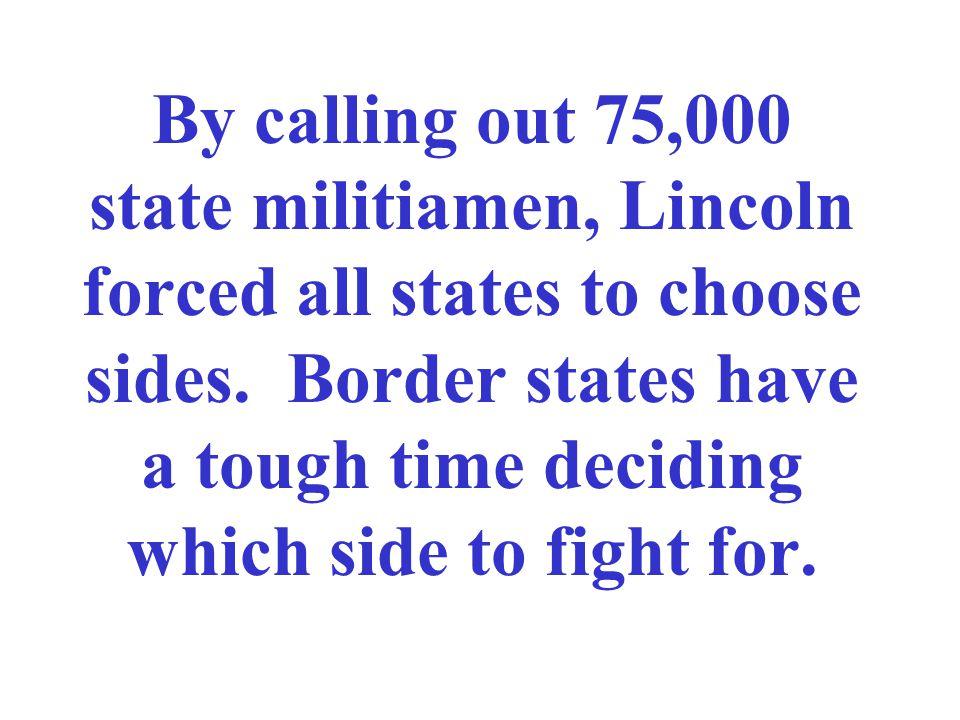 The Civil War was underway….