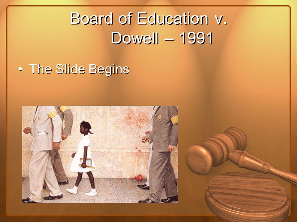 Board of Education v. Dowell – 1991 The Slide Begins