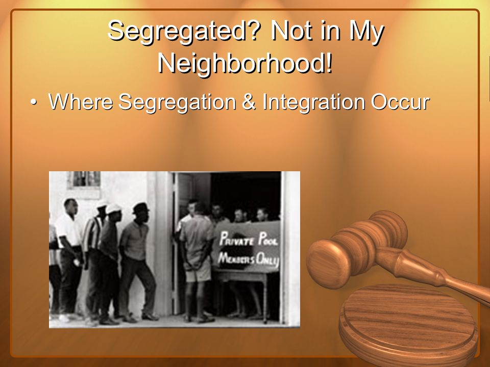 Segregated Not in My Neighborhood! Where Segregation & Integration Occur