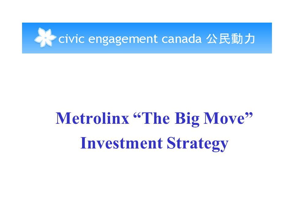 Metrolinx The Big Move Investment Strategy