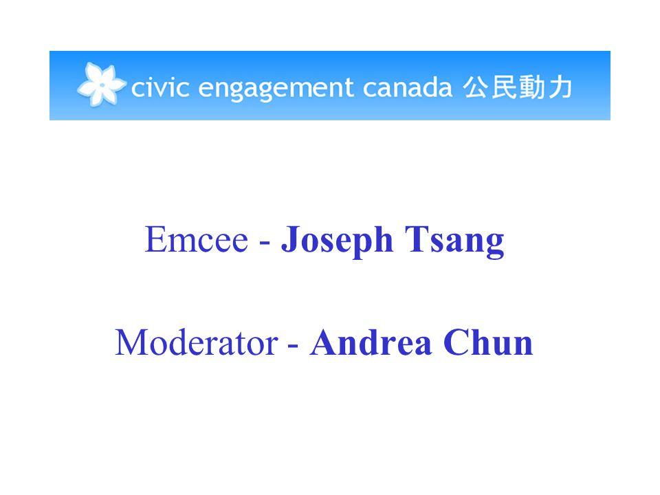 Emcee - Joseph Tsang Moderator - Andrea Chun
