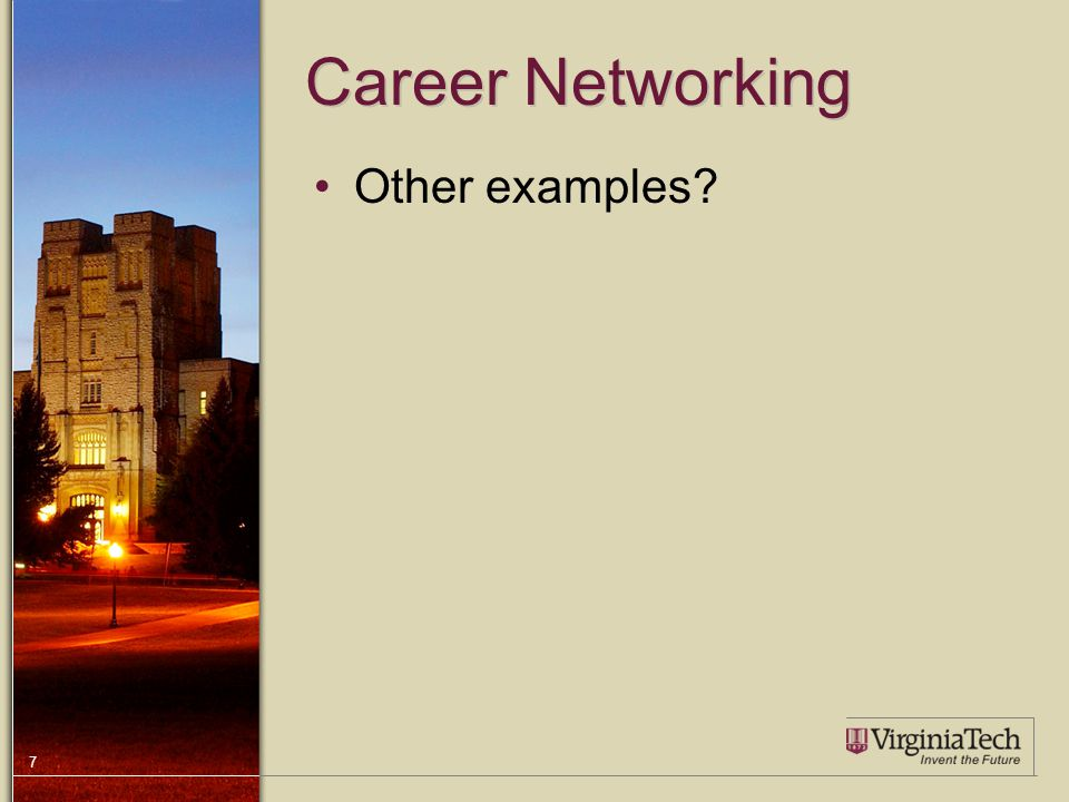 7 Career Networking Other examples?