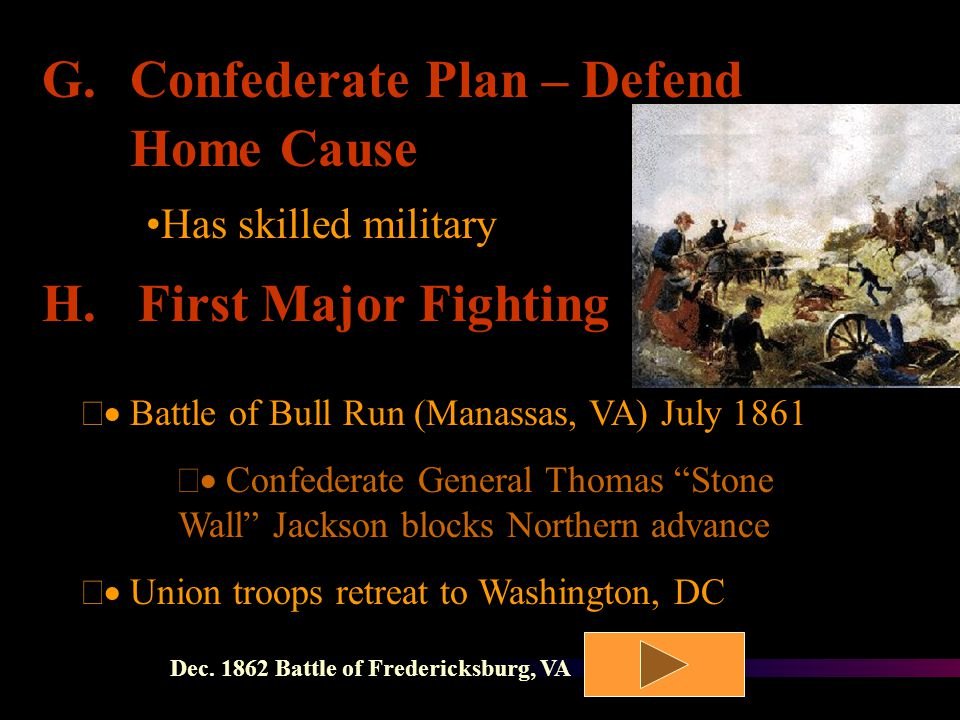 F.Northern (Federal) Plan: 1.Gain control of Confederacy's vast lands 2.