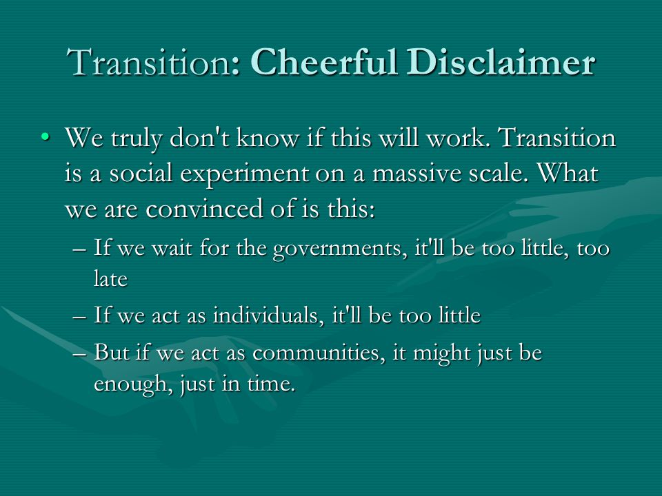 Transition: Cheerful Disclaimer We truly don t know if this will work.