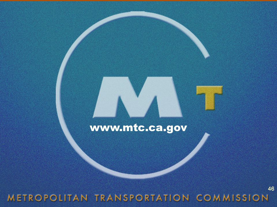 www.mtc.ca.gov 46