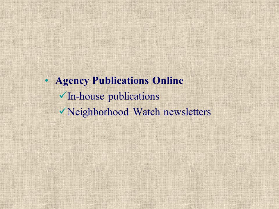 Agency Publications Online In-house publications Neighborhood Watch newsletters